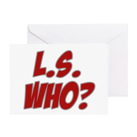 L.S. Who? Greeting Card