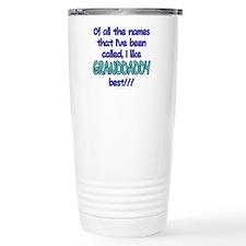 I LIKE BEING CALLED GRANDDADDY! Travel Mug