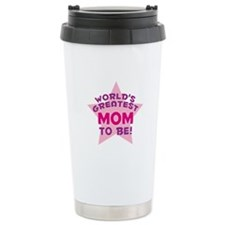 WORLD'S GREATEST MOM TO BE! Travel Mug