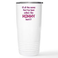 I LIKE BEING CALLED MOMMY! Travel Mug
