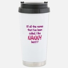 I LIKE BEING CALLED NANNY! Travel Mug
