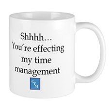 youre-effecting-my-time-management Mugs