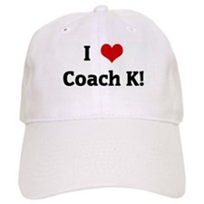 I Love Coach K! Baseball Cap