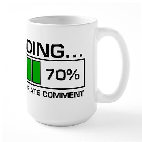 Loading Innapropriate Comment Large Mug