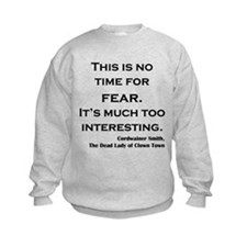 Cordwainer Smith No Time for Fear Sweatshirt