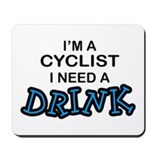 Cyclist Need a Drink Mousepad