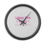 I Wear Pink for my Best Frien Large Wall Clock