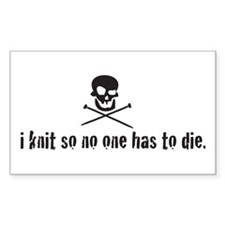 i knit so no one has to die Rectangle Decal