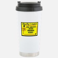 NAWTY COUPON-QUICKIE IN UNUSUAL PLACE C Travel Mug