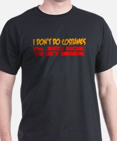 Don't do costumes get drunk T-Shirt