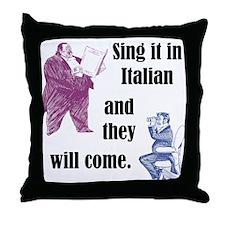 Sing Italian Throw Pillow
