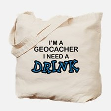 Geocacher Need a Drink Tote Bag