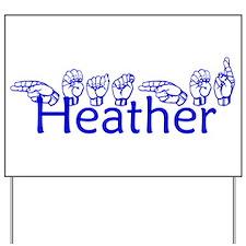 Heather-blu Yard Sign