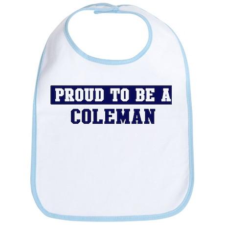 Proud to be Coleman Bib