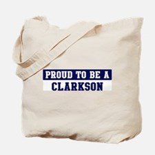 Proud to be Clarkson Tote Bag