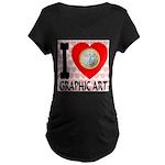 I Love Graphic Art Maternity Dark T-Shirt