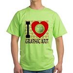 I Love Graphic Art Green T-Shirt