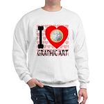 I Love Graphic Art Sweatshirt
