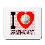 I Love Graphic Art Mousepad