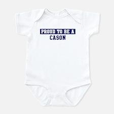 Proud to be Cason Infant Bodysuit