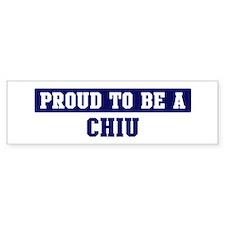 Proud to be Chiu Bumper Bumper Sticker