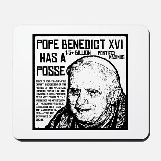 The Pope Has A Posse Mousepad