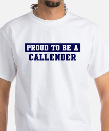 Proud to be Callender White T-Shirt