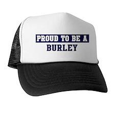 Proud to be Burley Trucker Hat