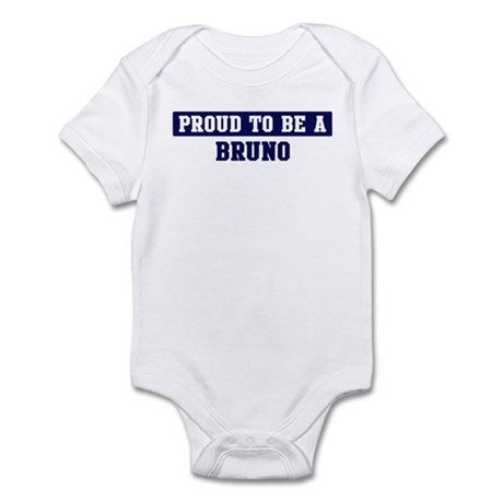 Proud to be Bruno Infant Bodysuit