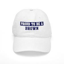 Proud to be Brown Baseball Cap