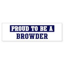 Proud to be Browder Bumper Bumper Sticker