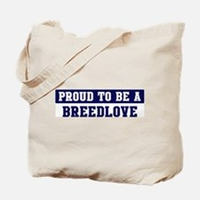 Proud to be Breedlove Tote Bag