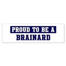 Proud to be Brainard Bumper Bumper Sticker