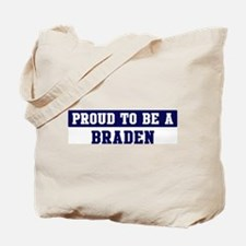 Proud to be Braden Tote Bag