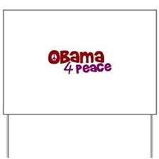 Obama 4 Peace Yard Sign