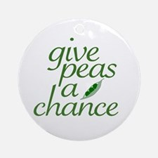 Give Peas a Chance (new) Ornament (Round)