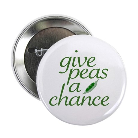 """Give Peas a Chance (new) 2.25"""" Button"""