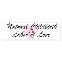 Labor of Love Bumper Bumper Sticker