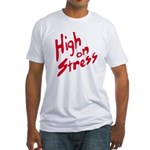 High On Stress Fitted T-Shirt
