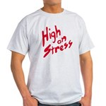 High On Stress Light T-Shirt