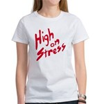 High On Stress Women's T-Shirt