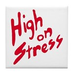High On Stress Tile Coaster