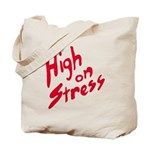 High On Stress Tote Bag