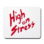 High On Stress Mousepad