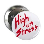 "High On Stress 2.25"" Button"