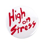"High On Stress 3.5"" Button"