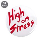 "High On Stress 3.5"" Button (10 pack)"