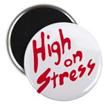 "High On Stress 2.25"" Magnet (10 pack)"