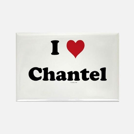 I love Chantel Rectangle Magnet