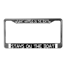 WHAT HAPPENS ON THE BOAT - License Plate Frame
